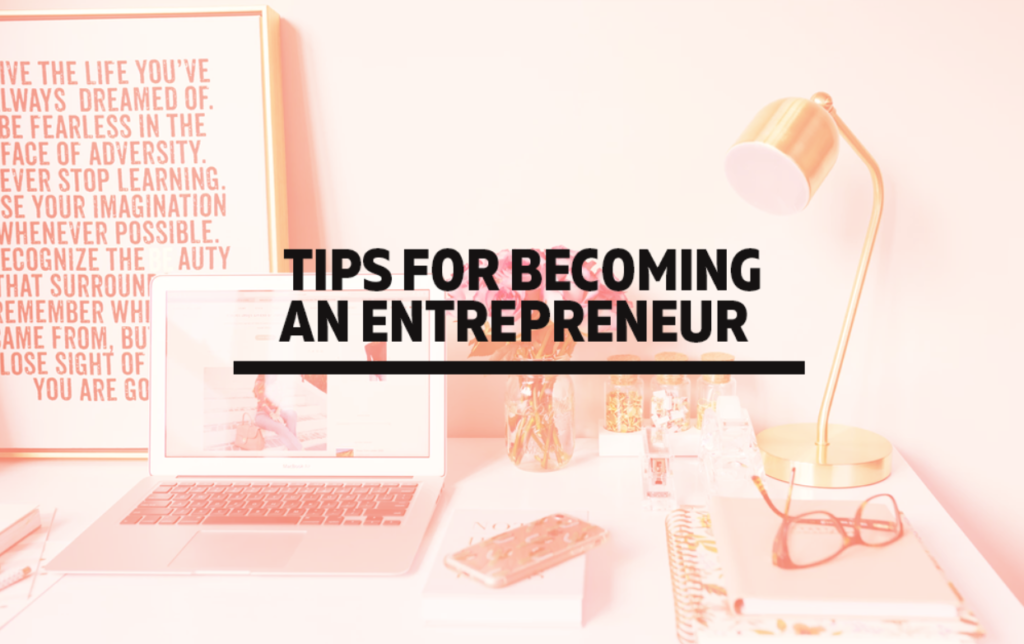 Tips for becoming an Entrepreneur