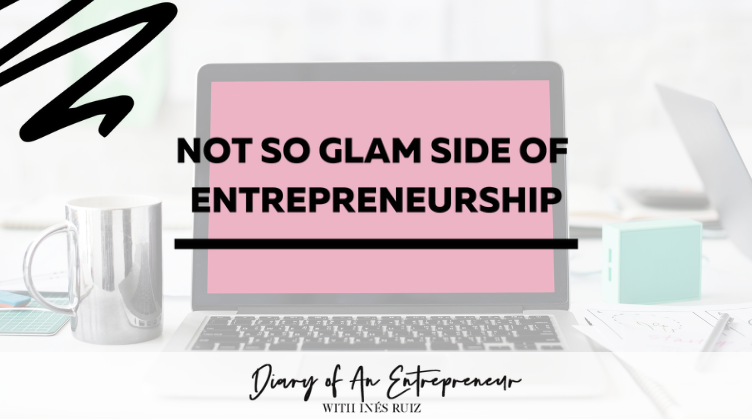 Not so glam side of entrepreneurship