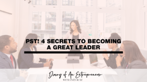 leadership, women entrepreneurs, becoming a great leader