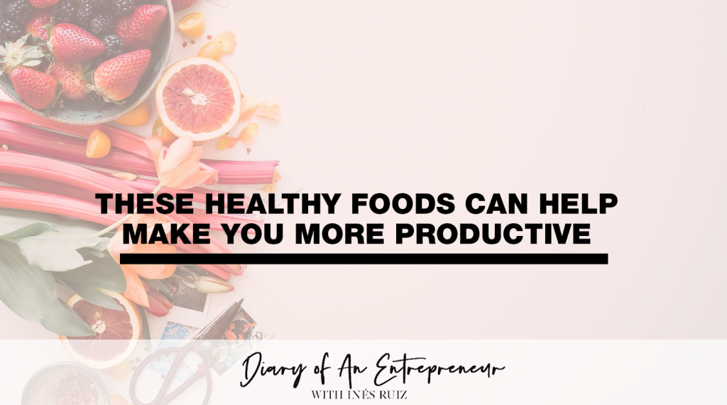 These-Healthy-Foods-Can-Help-Make-You-More-Productive